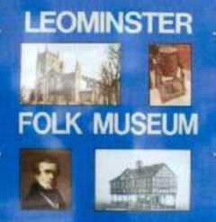 Leominster Folk Museum